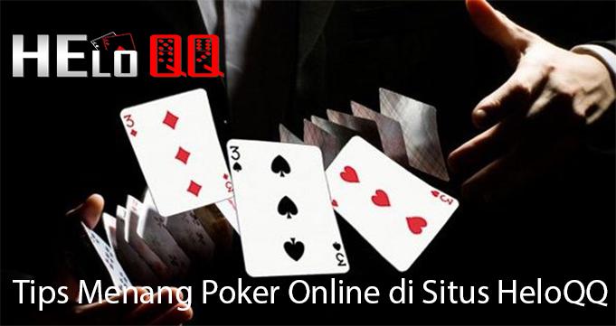 Tips Menang Poker Online di Situs HeloQQ