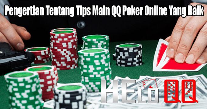 Pengertian Tentang Tips Main QQ Poker Online Yang Baik